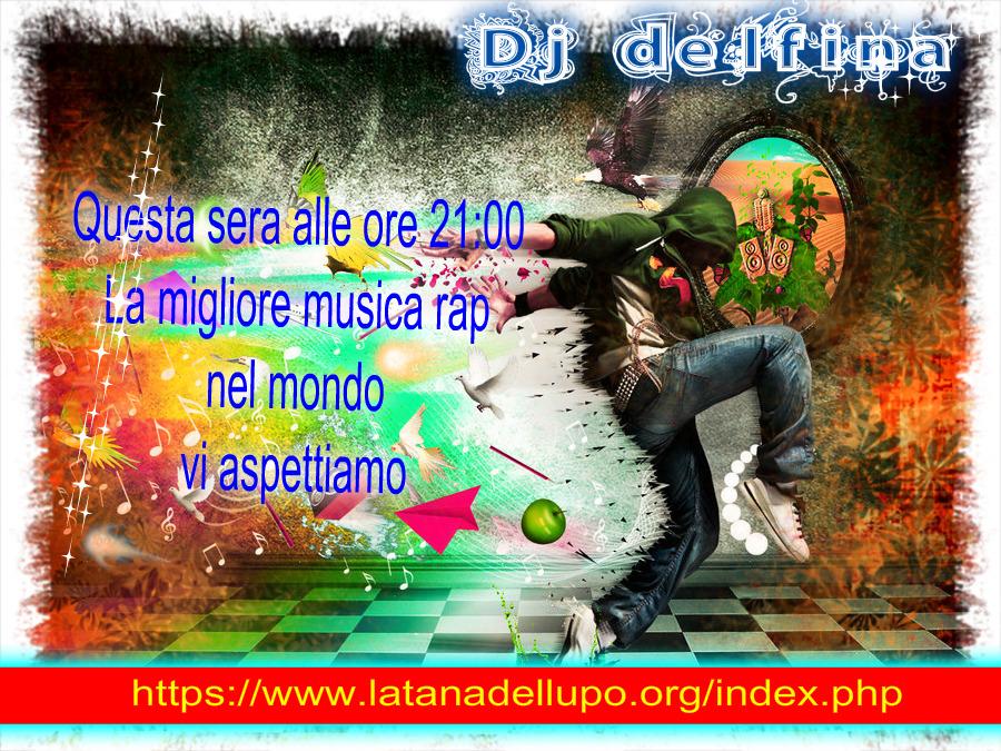 Photo of Stasera alle ore 21:00 La Dj Delfina presenta la migliore musica rap nel mondo.